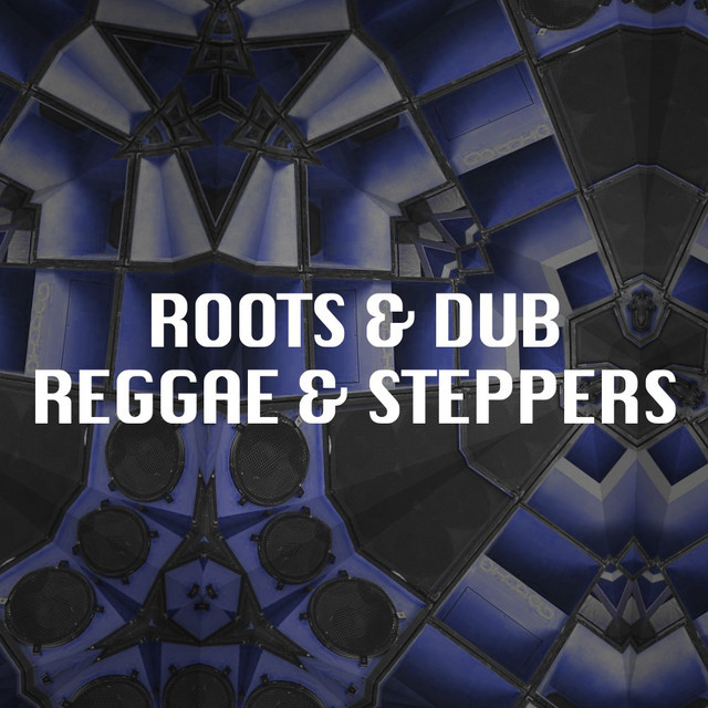 Roots & Dub - Reggae & Steppas Playlist - blumeblauPlaylists